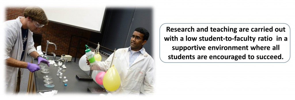 Research and teaching are carried out with a low student-to-faculty ratio  in a supportive environment where all students are encouraged to succeed.
