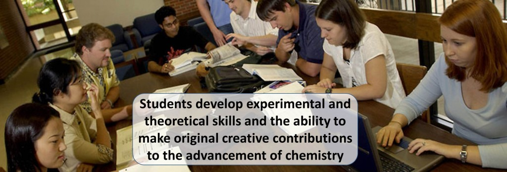 Students develop experimental and theoretical skills and the ability to make original creative contributions to the advancement of chemistry.
